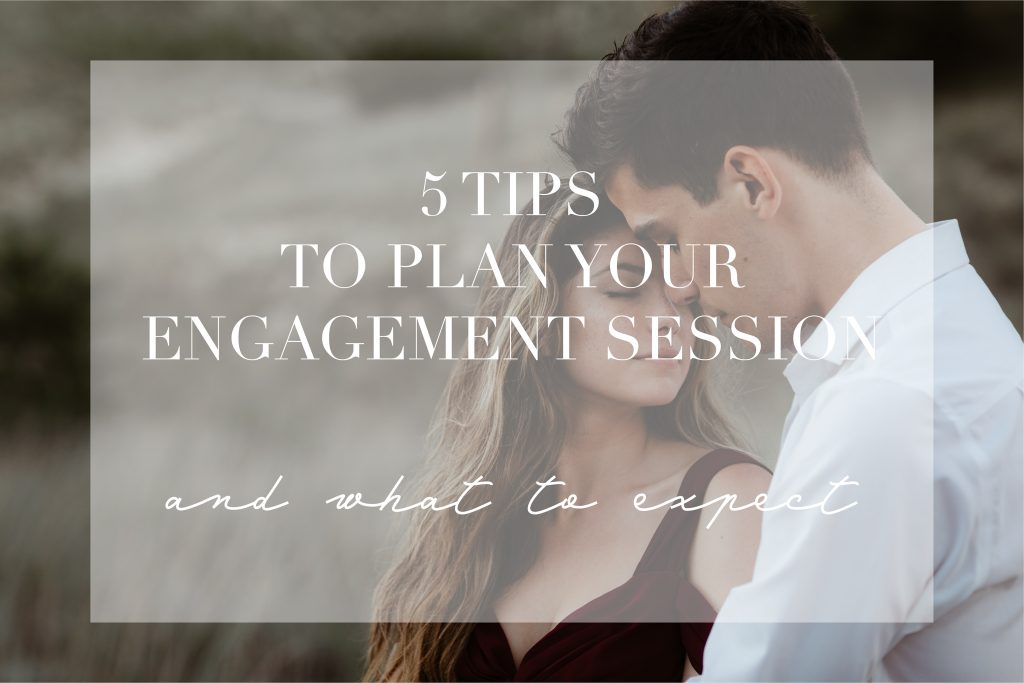 5 Tips To Plan Your Engagement Session